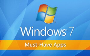 Must-Have Apps for Windows 7